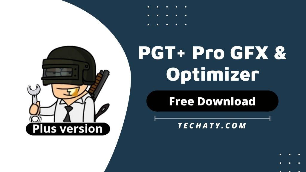 PGT+🔧: Pro GFX & Optimizer Apk 0.20.6 (Paid For Free)